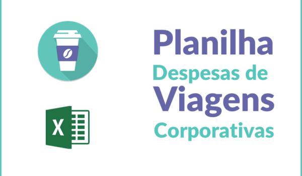 [Download] Como criar uma planilha de Despesas de Viagens Corporativas