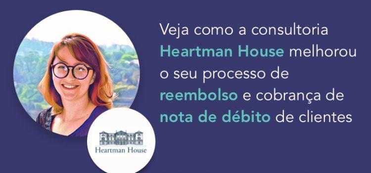 Case Heartman House: veja como a consultoria melhorou o seu processo de reembolso e cobrança de nota de débito de clientes