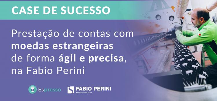 Case de Sucesso: Fabio Perini | Lançamento de despesas em moeda estrangeira de forma ágil e precisa