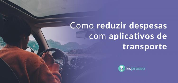 Como reduzir despesas com aplicativos de transporte?