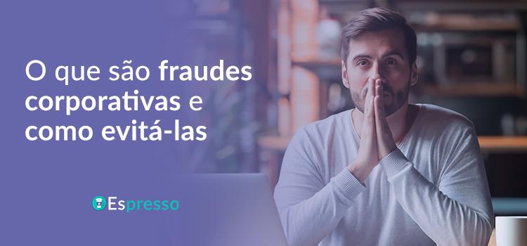 Como Perceber Fraudes Na Gestão De Reembolsos?